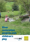Cover for River restoration projects and children's play