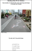 Cover of Churchill Fellowship report Building Cities Fit for Children